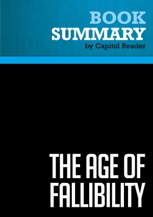 Summary: The Age of Fallibility by BusinessNews Publishing from Vearsa in Politics category