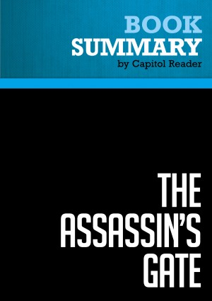 Summary: The Assassins' Gate by BusinessNews Publishing from Vearsa in Politics category