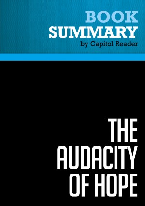 Summary: The Audacity Of Hope by BusinessNews Publishing from Vearsa in Politics category