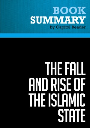 Summary: The Fall and Rise of the Islamic State by BusinessNews Publishing from Vearsa in Islam category