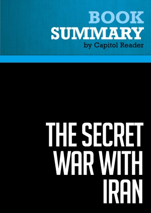 Summary: The Secret War with Iran by BusinessNews Publishing from Vearsa in Politics category