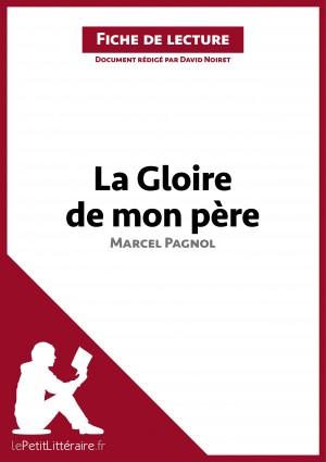 La Gloire de mon père de Marcel Pagnol (Fiche de lecture) by lePetitLittéraire.fr from Vearsa in General Novel category