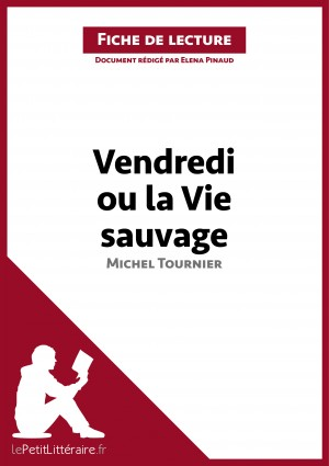 Vendredi ou la Vie sauvage de Michel Tournier (Analyse de l'oeuvre) by lePetitLittéraire.fr from Vearsa in General Novel category