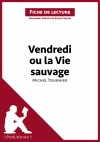 Vendredi ou la Vie sauvage de Michel Tournier (Analyse de l'oeuvre) by lePetitLittéraire.fr from  in  category
