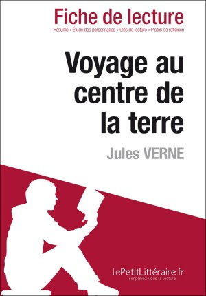 Voyage au centre de la Terre de Jules Verne (Fiche de lecture) by lePetitLittéraire.fr from Vearsa in General Novel category