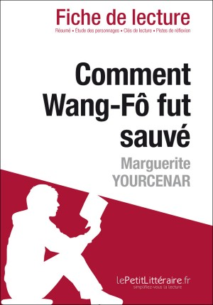 Comment Wang-Fô fut sauvé de Marguerite Yourcenar (Fiche de lecture) by Agnès Fleury from Vearsa in General Novel category