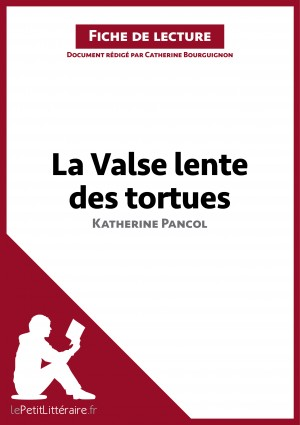 La Valse lente des tortues de Katherine Pancol (Analyse de l'oeuvre) by lePetitLittéraire.fr from Vearsa in General Novel category