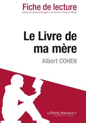 Le Livre de ma mère d'Albert Cohen (Fiche de lecture) by Camille Prévost from Vearsa in General Novel category