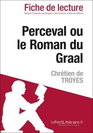 Perceval ou le Roman du Graal de Chrétien de Troyes (Fiche de lecture) by lePetitLittéraire.fr from Vearsa in General Novel category