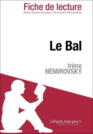 Le Bal de Irène Némirovski (Fiche de lecture) by Dominique Coutant-Defer from Vearsa in General Novel category