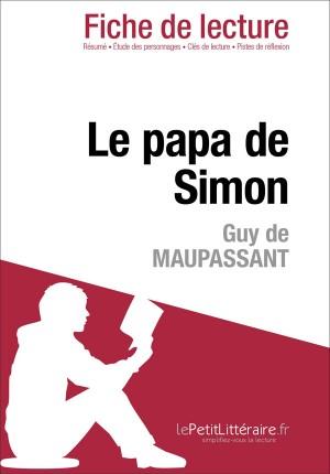 Le Papa de Simon de Guy de Maupassant (Analyse de l'oeuvre) by lePetitLittéraire.fr from Vearsa in General Novel category