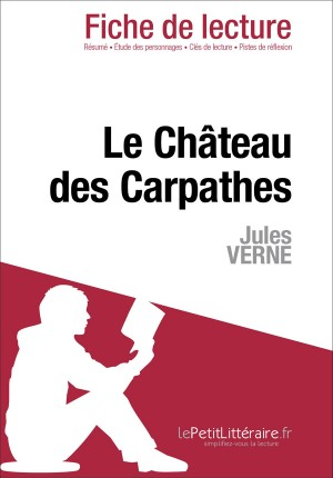 Le Château des Carpathes de Jules Verne (Fiche de lecture) by lePetitLittéraire.fr from Vearsa in General Novel category