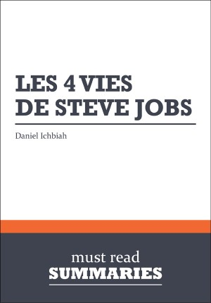 Résumé: Les 4 vies de Steve Jobs by Must Read Summaries from Vearsa in Finance & Investments category