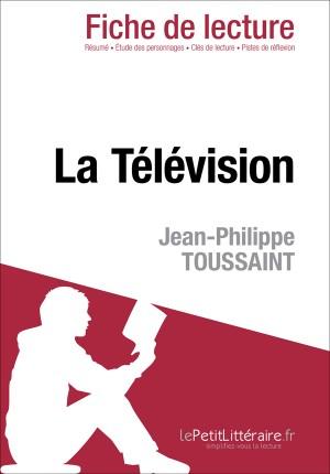 La Télévision de Jean-Philippe Toussaint (Fiche de lecture) by lePetitLittéraire.fr from Vearsa in General Novel category