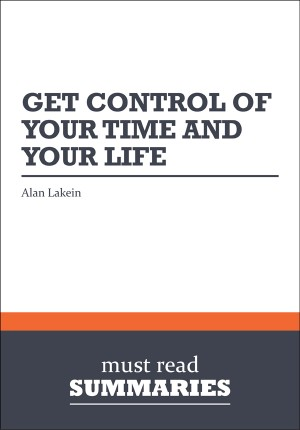 Summary: How to Get Control of Your Time and Your Life by BusinessNews Publishing from Vearsa in Finance & Investments category