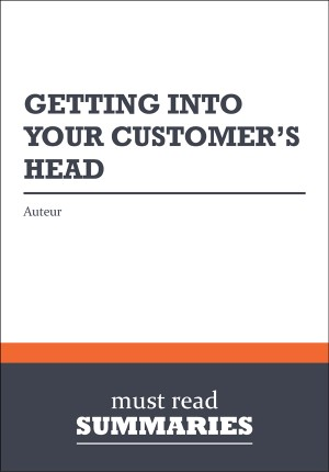 Summary: Getting Into Your Customer's Head by BusinessNews Publishing from Vearsa in Finance & Investments category