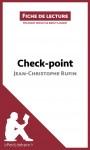 Check-point de Jean-Christophe Rufin (Fiche de lecture) - text