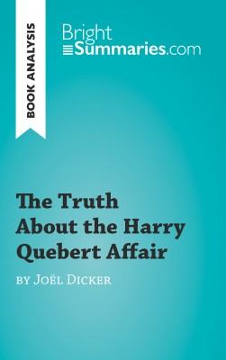The Truth About the Harry Quebert Affair by Joël Dicker (Book Analysis) by Bright Summaries from Vearsa in General Academics category