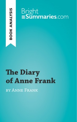 The Diary of a Young Girl by Anne Frank (Book Analysis) by Bright Summaries from Vearsa in General Academics category