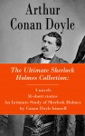 The Ultimate Sherlock Holmes Collection: 4 novels + 56 short stories + An Intimate Study of Sherlock Holmes by Conan Doyle himself by Arthur Conan Doyle from  in  category