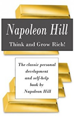 Think and Grow Rich! The classic personal development and self-help book by Napoleon Hill by Napoleon Hill from Vearsa in Motivation category