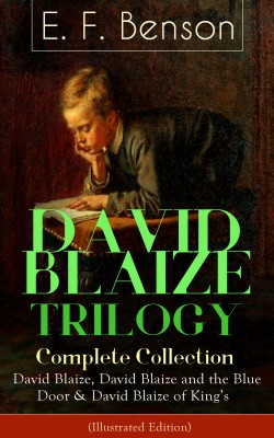 DAVID BLAIZE TRILOGY – Complete Collection: David Blaize, David Blaize and the Blue Door & David Blaize of King's (Illustrated Edition) by Henry  Justice  Ford from Vearsa in Teen Novel category