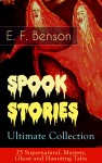 Spook Stories – Ultimate Collection: 25 Supernatural, Mystery, Ghost and Haunting Tales by E.  F.  Benson from  in  category
