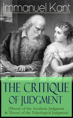 The Critique of Judgment (Theory of the Aesthetic Judgment & Theory of the Teleological Judgment) by J.  H.  Bernard from Vearsa in General Academics category