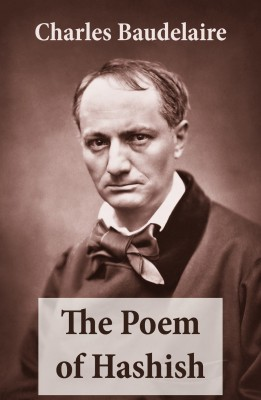 The Poem of Hashish (The Complete Essay translated by Aleister Crowley) by Aleister Crowley from Vearsa in Language & Dictionary category