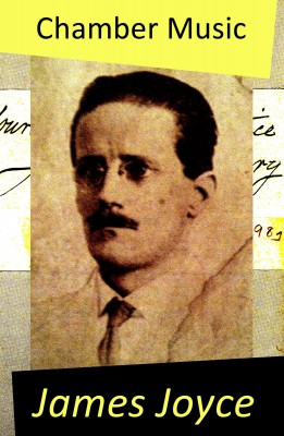 Chamber Music (The Original Edition of 34 Poems) by James Joyce from Vearsa in Language & Dictionary category
