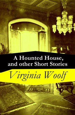 A Hounted House, and other Short Stories by Virginia Woolf from Vearsa in Language & Dictionary category