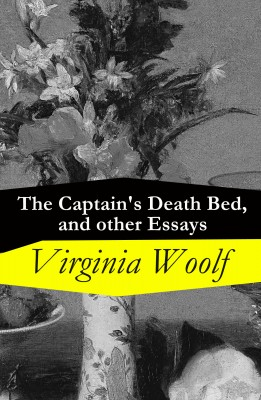 The Captain's Death Bed, and other Essays by Virginia Woolf from Vearsa in Language & Dictionary category