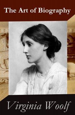 The Art of Biography by Virginia Woolf from Vearsa in Language & Dictionary category