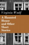 A Haunted House and Other Short Stories (The Original Unabridged Posthumous Edition of 18 Short Stories) by Virginia Woolf from  in  category