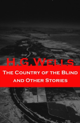 The Country of the Blind and Other Stories (The original 1911 edition of 33 fantasy and science fiction short stories) by H. G. Wells from Vearsa in General Novel category