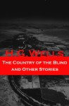 The Country of the Blind and Other Stories (The original 1911 edition of 33 fantasy and science fiction short stories) by H. G. Wells from  in  category