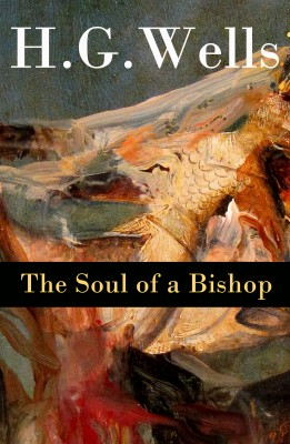 The Soul of a Bishop (The original unabridged 1917 edition) by H. G. Wells from Vearsa in Religion category
