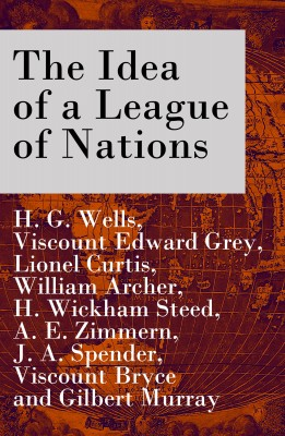 The Idea of a League of Nations (The original unabridged edition, Part 1 & 2) by Lionel Curtis from Vearsa in Politics category
