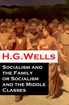 Socialism and the Family or Socialism and the Middle Classes (A rare essay) by H. G. Wells from Vearsa in Politics category