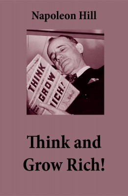 Think and Grow Rich! (The Unabridged Classic by Napoleon Hill) by Napoleon Hill from Vearsa in Family & Health category