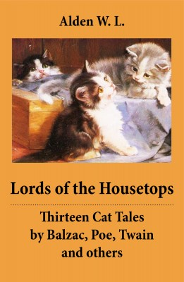 Lords of the Housetops: Thirteen Cat Tales by Balzac, Poe, Twain and others by Honore de Balzac from Vearsa in Lifestyle category