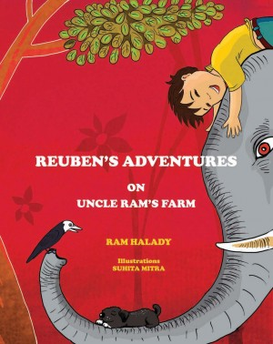 REUBEN'S ADVENTURES ON UNCLE RAM'S FARM by RAM HALADY from Vearsa in Teen Novel category