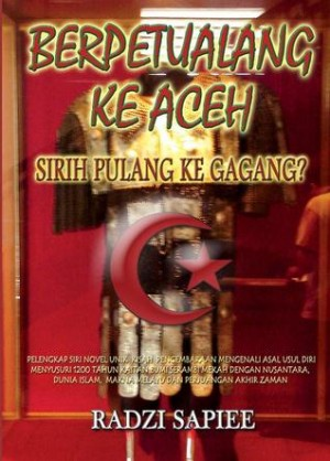 Berpetualang ke Aceh : Sirih pulang ke gagang? by Sapiee, Radzi from Wasilah Merah Silu Entreprise in General Novel category