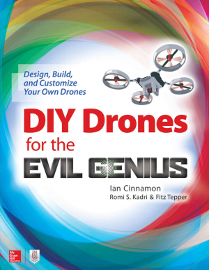 DIY Drones for the Evil Genius by Ian Cinnamon from Xentral Methods Sdn Bhd in General Academics category