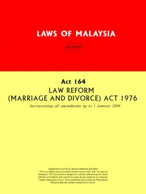 Act 164 LAW REFORM (MARRIAGE AND DIVORCE) ACT 1976 by Xentral Methods from Xentral Methods Sdn Bhd in Law category