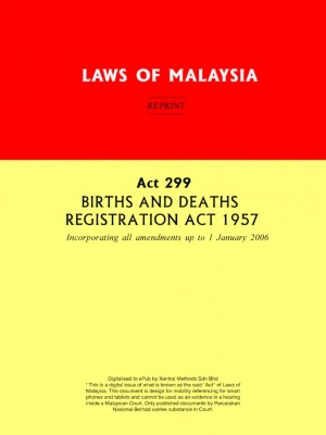 Act 299 BIRTHS AND DEATHS REGISTRATION ACT 1957 by Xentral Methods from Xentral Methods Sdn Bhd in Law category