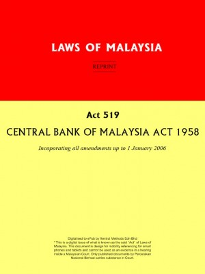 Act 519 : CENTRAL BANK OF MALAYSIA ACT 1958