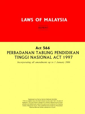Act 566 PERBADANAN TABUNG PENDIDIKAN TINGGI NASIONAL ACT 1997 by Xentral Methods from Xentral Methods Sdn Bhd in Law category