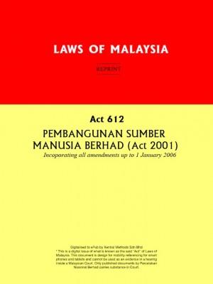 Act 612 : PEMBANGUNAN SUMBER MANUSIA BERHAD (Act 2001)