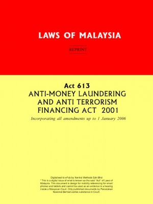 Act 613 ANTI-MONEY LAUNDERING AND ANTI TERRORISM FINANCING ACT 2001 by Xentral Methods from Xentral Methods Sdn Bhd in Law category